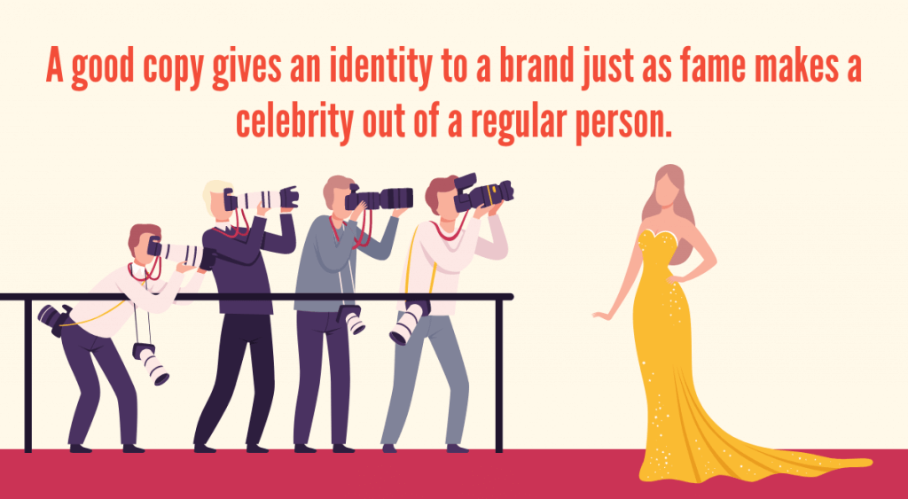 A good copy gives an identity to a brand