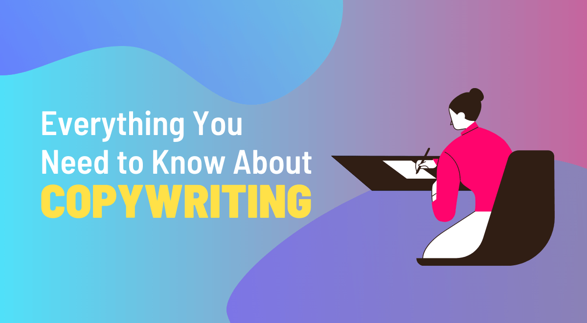 Everything You Need to Know About Copywriting