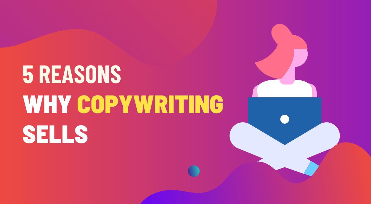 Reasons Why Copywriting Sells