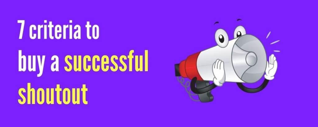 7 criteria to buy a successful shoutout