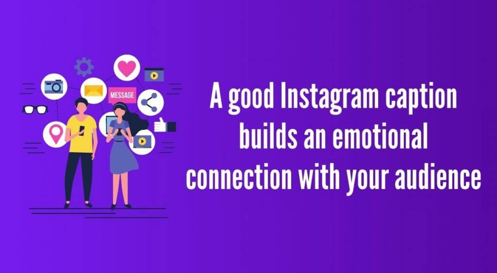 A good Instagram caption builds an emotional connection with your audience