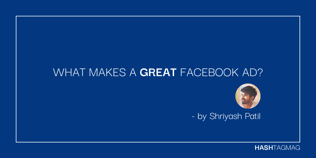what makes a great facebook ad?