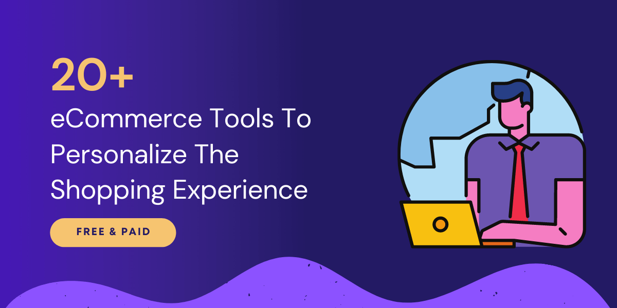 eCommerce Tools To Personalize The Shopping Experience